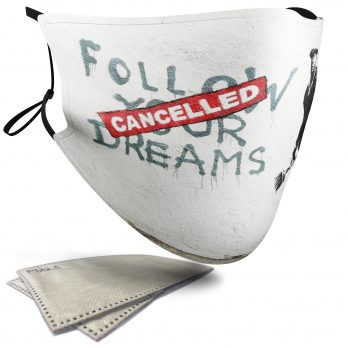 Follow Your Dreams – Banksy – Adult Face Masks – 2 Filters Included