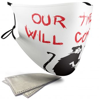 Our Time Will Come! – Banksy – Adult Face Masks – 2 Filters Included
