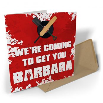 We're Coming To Get You Barbara
