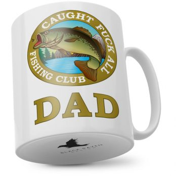 Caught F*** All Fishing Club Dad