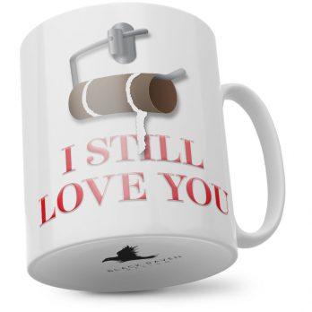 I Still Love You | Empty Toilet Roll