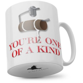 You're One Of A Kind | Empty Toilet Roll