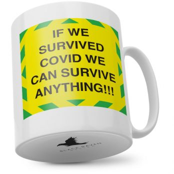 If We Survived C**** We Can Survive Anything!!!