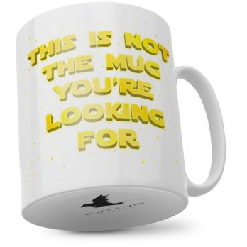 This I Not The Mug You're Looking For