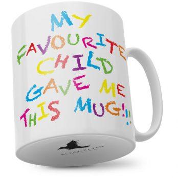 My Favourite Child Gave Me This Mug!!!