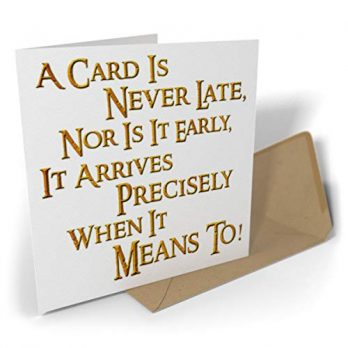 A Card Is Never Late Nor Is It Early…