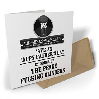 'Ave An 'Appy Father's Day By Order Of The Peaky Fucking Blinders