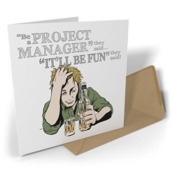 Be a Project Manager They Said…It'll Be Fun They Said!