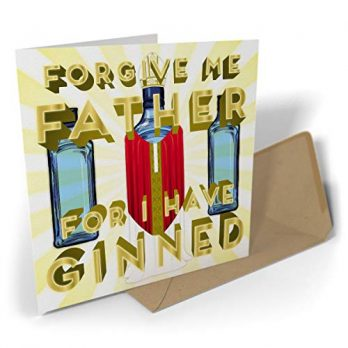 Forgive Me Father For I Have Ginned