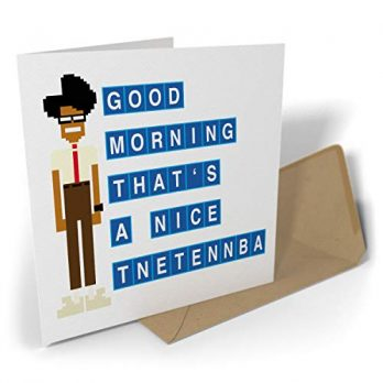 Good Morning That's A Nice Tnetennba