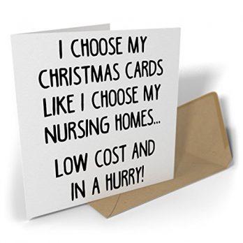 I Choose My Christmas Cards Like I Choose My Nursing Homes…