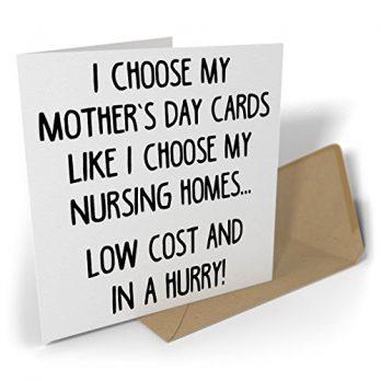 I Choose My Mother's Day Cards Like I Choose My Nursing Homes…