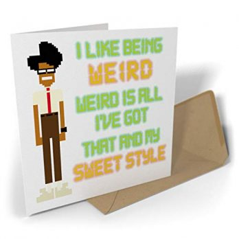 I Like Being Weird Weird Is All I've Got That And My Sweet Style