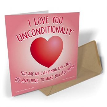 I Love You Unconditionally*. Terms and Conditions Do Apply