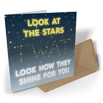 Look At The Stars Look How They Shine For You | Twat