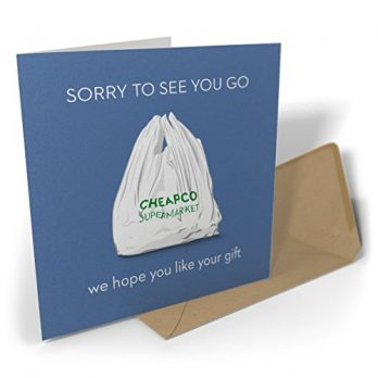 Sorry to See You Go – We Hope You Like Your Gift