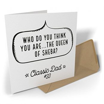 Who Do You Think You Are…The Queen of Sheba? | Classic Dad #33