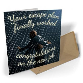 Your Escape Plan Finally Worked Congratulations On The New Job