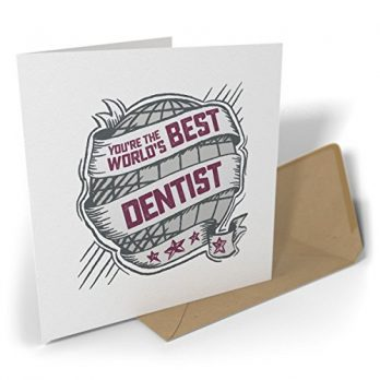 You're the World's Best Dentist