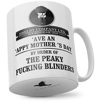 'Ave an 'Appy Mother's Day by Order of the Peaky Fucking Blinders