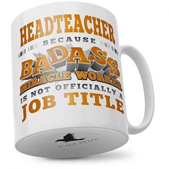 Headteacher | Because Badass Miracle Worker is Not Officially a Job Title