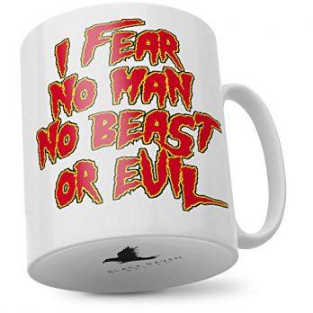 I Fear No Man No Beast Or Evil
