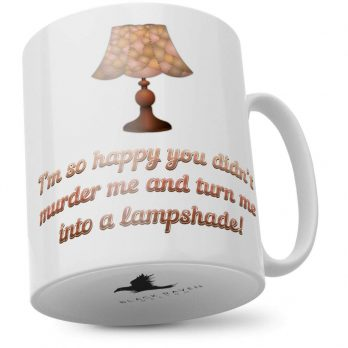 I'm So Happy You Didn't Murder Me and Turn Me Into a Lampshade!