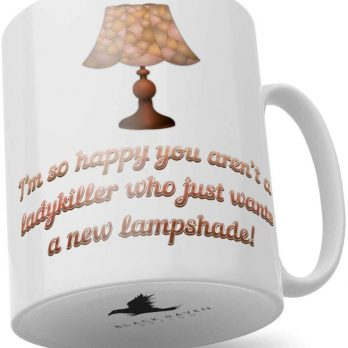 I'm So Happy You aren't a Ladykiller Who Just Wants a New Lampshade!