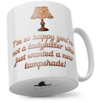 I'm So Happy You're Not a Ladykiller Who Just Wanted a New Lampshade!