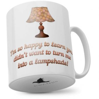 I'm So Happy to Learn You Didn't Want to Turn Me Into a Lampshade!