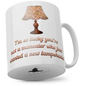 I'm So Lucky You're Not a Maneater Who Just Wanted a New Lampshade!
