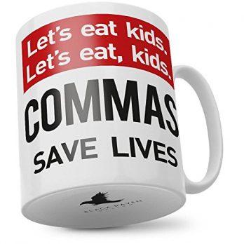Let's Eat Kids | Commas Save Lives