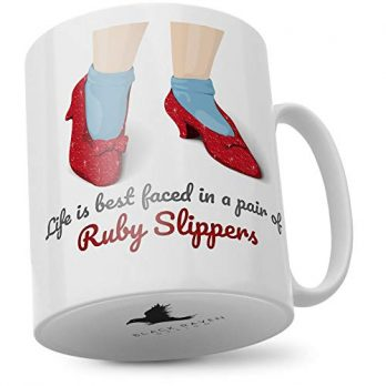 Life is Best Faced in a Pair of Ruby Slippers