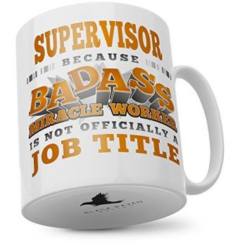 Supervisor   Because Badass Miracle Worker is Not… a Job Title