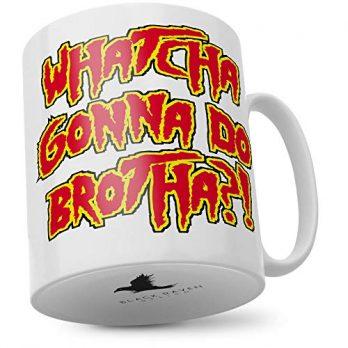 Watcha Gonna Do Brotha?!