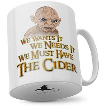 We Wants It We Needs It Must Have the Cider