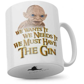 We Wants It We Needs It Must Have the Gin