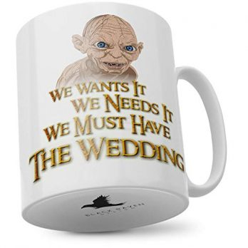 We Wants It We Needs It We Must Have the Wedding
